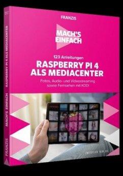 Mach's einfach:123 Anleitungen Raspberry Pi als Media Center - Immler, Christian