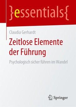 Zeitlose Elemente der Führung - Gerhardt, Claudia
