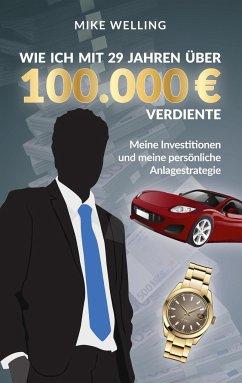 Wie ich mit 29 Jahren über 100.000 Euro verdiente