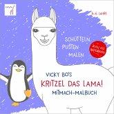 Kritzel das Lama! Mitmach-Malbuch 4-6 Jahre. Schütteln, pusten, malen