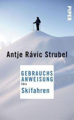Gebrauchsanweisung fürs Skifahren (Restauflage) - Rávic Strubel, Antje