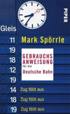 Gebrauchsanweisung für die Deutsche Bahn (Restauflage) - Spörrle, Mark