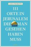 111 Orte in Jerusalem, die man gesehen haben muss (Mängelexemplar)