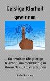 Geistige Klarheit gewinnen (eBook, ePUB)