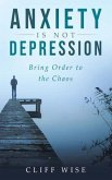 ANXIETY is not DEPRESSION (eBook, ePUB)