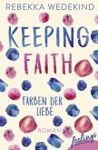 Keeping Faith - Farben der Liebe (eBook, ePUB)
