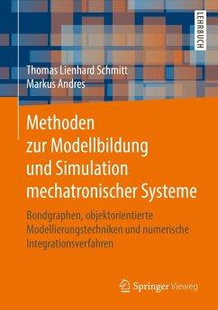 Methoden zur Modellbildung und Simulation mechatronischer Systeme (eBook, PDF) - Schmitt, Thomas Lienhard; Andres, Markus