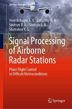 Signal Processing of Airborne Radar Stations (eBook, PDF) - Vereshchagin A.V.; Zatuchny D.A.; Sinitsyn V.A.; Sinitsyn E.A.; Shatrakov Y.G.