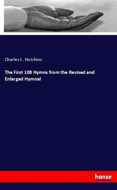 The First 108 Hymns from the Revised and Enlarged Hymnal