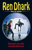 Ren Dhark - Weg ins Weltall 90: Kampf um die Unsterblichen