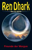 Ren Dhark - Weg ins Weltall 93: Freunde der Worgun