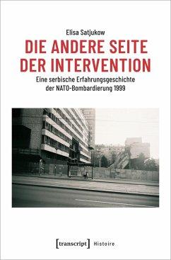Die andere Seite der Intervention - Satjukow, Elisa