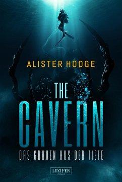 THE CAVERN - Das Grauen aus der Tiefe (eBook, ePUB) - Hodge, Alister