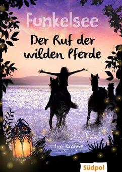 Funkelsee - Der Ruf der wilden Pferde (Band 4) (eBook, ePUB) - Krabbe, Ina