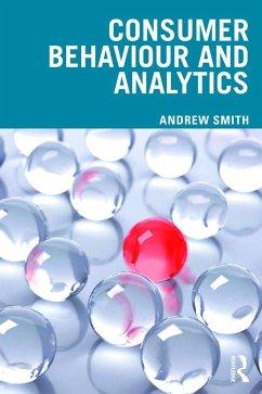 Consumer Behaviour and Analytics - Smith, Andrew (Nottingham University Business School, UK)