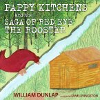 Pappy Kitchens and the Saga of Red Eye the Rooster (eBook, ePUB)