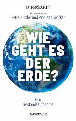 Wie geht es der Erde? (eBook, ePUB) - Pinzler, Petra; Sentker, Andreas