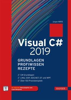 Visual C# 2019 - Grundlagen, Profiwissen und Rezepte (eBook, PDF) - Kotz, Jürgen
