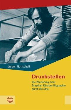 Druckstellen (eBook, ePUB) - Gottschalk, Jürgen