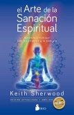 El arte de la sanación espiritual (eBook, ePUB)