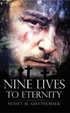 Nine Lives To Eternity (eBook, ePUB) - Gottschalk, Scott D.