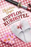 KOPFLOS IM KURHOTEL (eBook, ePUB)