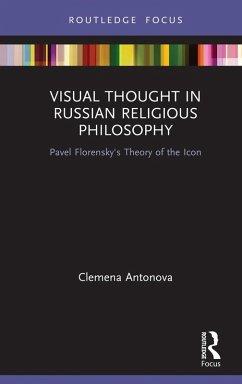 Visual Thought in Russian Religious Philosophy (eBook, ePUB) - Antonova, Clemena