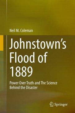 Johnstown's Flood of 1889 (eBook, PDF) - Coleman, Neil M.