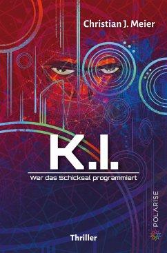 K.I. (eBook, ePUB) - Meier, Christian J.