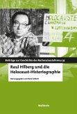 Raul Hilberg und die Holocaust-Historiographie (eBook, PDF)