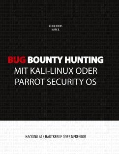 Bug Bounty Hunting mit Kali-Linux oder Parrot Security OS (eBook, ePUB)