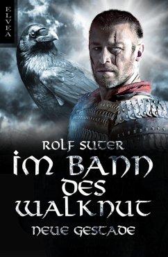 Im Bann des Walknut: Neue Gestade (eBook, ePUB) - Suter, Rolf