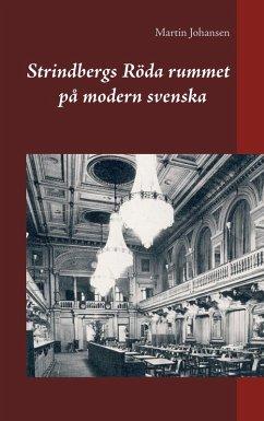 Strindbergs Röda rummet på modern svenska (eBook, ePUB)