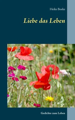 Liebe das Leben (eBook, ePUB) - Boeke, Heike