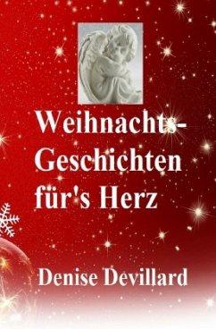 Weihnachts-Geschichten für's Herz - Devillard, Denise