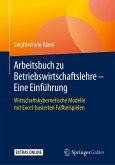 Arbeitsbuch zu Betriebswirtschaftslehre - Eine Einführung