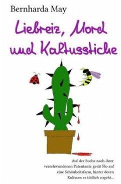 Liebreiz, Mord und Kaktusstiche - May, Bernharda