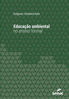Educação ambiental no ensino formal (eBook, ePUB) - Valdanha Neto, Diógenes