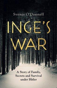 Inge's War (eBook, ePUB) - O'Donnell, Svenja