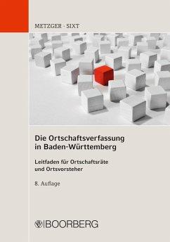 Die Ortschaftsverfassung in Baden-Württemberg (eBook, PDF) - Metzger, Paul; Sixt, Werner