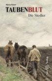Taubenblut. Die Siedler (eBook, ePUB)