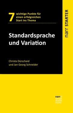 Standardsprache und Variation (eBook, PDF) - Dürscheid, Christa; Schneider, Jan Georg