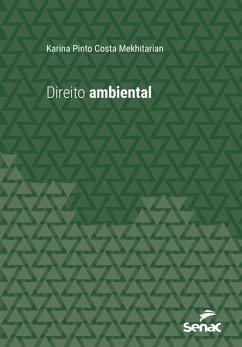 Direito ambiental (eBook, ePUB) - Mekhitarian, Karina Pinto Costa