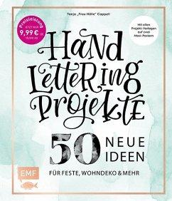 Handlettering Projekte - 50 neue Ideen für Feste, Wohndeko und mehr - Sonderausgabe - Cappell, Tanja