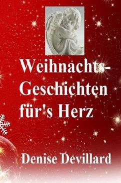 Weihnachts-Geschichten für's Herz (eBook, ePUB) - Devillard, Denise