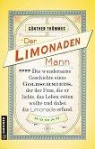 Der Limonadenmann oder Die wundersame Geschichte eines Goldschmieds, der der Frau, die er liebte, das Leben retten wollte und dabei die Limonade erfand (Mängelexemplar)