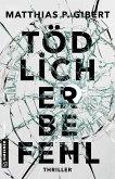 Tödlicher Befehl / Thilo Hain Bd.2 (Mängelexemplar)