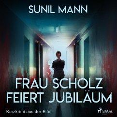 Frau Scholz feiert Jubiläum - Kurzkrimi aus der Eifel (Ungekürzt) (MP3-Download) - Mann, Sunil