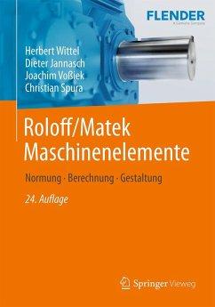 Roloff/Matek Maschinenelemente (eBook, PDF) - Jannasch, Dieter; Wittel, Herbert; Voßiek, Joachim; Spura, Christian