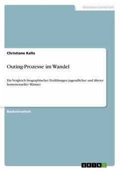 Outing-Prozesse im Wandel - Kalla, Christiane